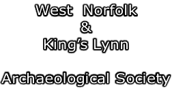 West  Norfolk  & King's Lynn  Archaeological Society